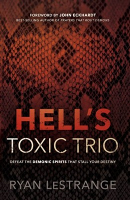 Hell's Toxic Trio: Defeat the Demonic Spirits that Stall Your Destiny - eBook  -     By: Ryan LeStrange