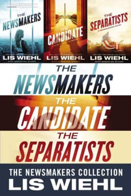The Newsmakers Collection: The Newsmakers, The Candidate, The Separatists / Digital original - eBook  -     By: Lis Wiehl, Sebastian Stuart