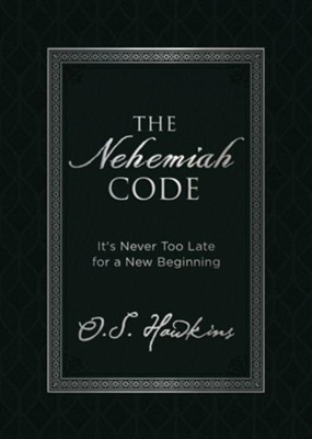 The Nehemiah Code: It's Never Too Late for a New Beginning - eBook  -     By: O.S. Hawkins