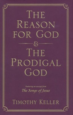 The Reason for God - The Prodigal God, 2 Vols. in 1   -     By: Timothy Keller