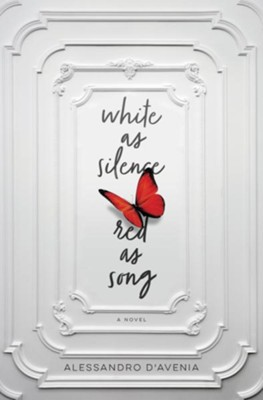White as Silence, Red as Song: A Novel - eBook  -     By: Alessandro D'Avenia