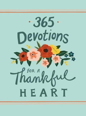 365 Devotions for a Thankful Heart - eBook  -     By: Zondervan
