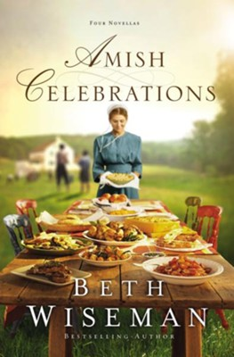 Amish Celebrations - eBook  -     By: Beth Wiseman
