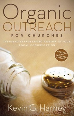 Organic Outreach for Churches: Infusing Evangelistic Passion in Your Local Congregation / Enlarged - eBook  -     By: Kevin G. Harney