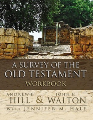 A Survey of the Old Testament Workbook - eBook  -     By: Andrew E. Hill, John H. Walton