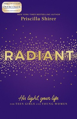 Radiant: His Light, Your Life   -     By: Priscilla Shirer