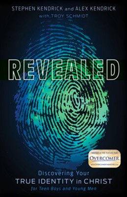 Revealed: Discovering Your True Identity in Christ   -     By: Stephen Kendrick, Alex Kendrick, Troy Schmidt