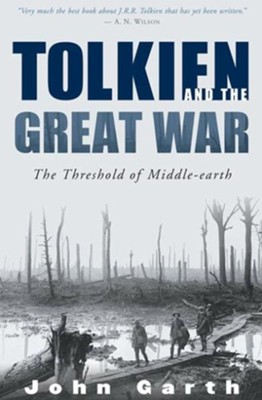Tolkien and the Great War: The Threshold of Middle-earth - eBook  -     By: John Garth