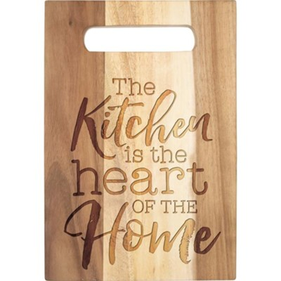 The Kitchen Is Heart Of Home Cutting Board Christianbook Com