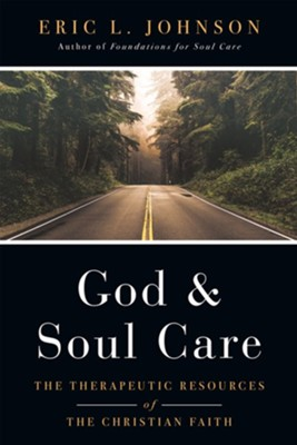 God and Soul Care: The Therapeutic Resources of the Christian Faith - eBook  -     By: Eric L. Johnson