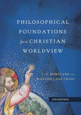 Philosophical Foundations for a Christian Worldview / Revised - eBook  -     By: J.P. Moreland, William Lane Craig