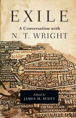 Exile: A Conversation with N. T. Wright - eBook  -     Edited By: James M. Scott     By: Edited by James M. Scott