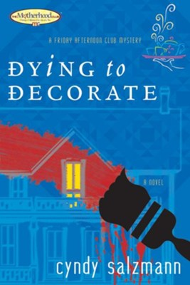 Dying to Decorate - eBook  -     By: Cyndy Salzmann