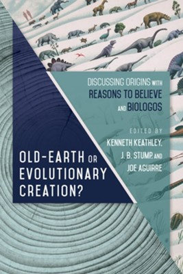 Old Earth or Evolutionary Creation?: Discussing Origins with Reasons to Believe and BioLogos - eBook  -     Edited By: Kenneth Keathley, J.B. Stump, Joe Aguirre     By: Kenneth Keathley, J.B. Stump & Joe Aguirre, eds.