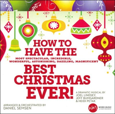 How to Have the Best Christmas Ever! Listening CD   -     By: Joel Lindsey, Jeff Bumgardner, Heidi Petak