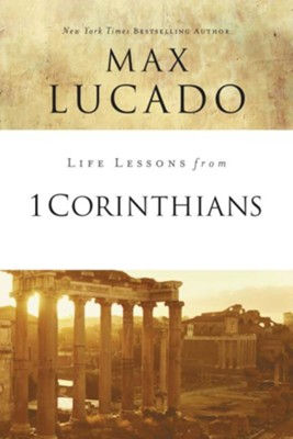 Life Lessons from 1 Corinthians - eBook  -     By: Max Lucado