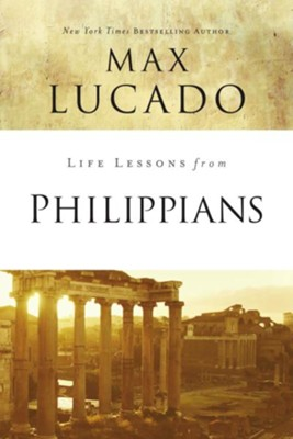 Life Lessons from Philippians - eBook  -     By: Max Lucado