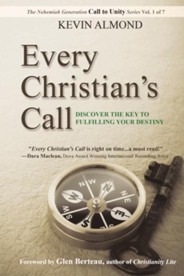 Every Christian's Call: Discover the Key to Fulfilling Your Destiny - eBook  -     By: Kevin Almond, Glen Berteau
