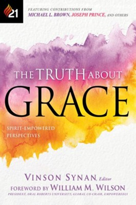 The Truth About Grace: Spirit-Empowered Perspectives - eBook  -     By: Vinson Synan