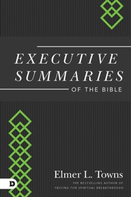 Executive Summaries of the Bible - eBook  -     By: Elmer L. Towns, Roy B. Zuck