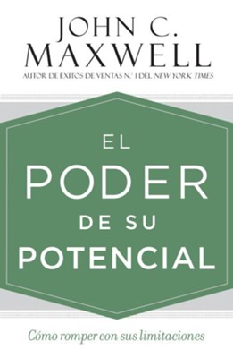 The Power of Your Potential: How to Break Through Your Limits - eBook  -     By: John Maxwell