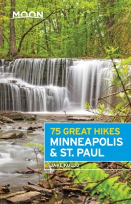 Moon 75 Great Hikes Minneapolis & St. Paul - eBook  -     By: Jake Kulju