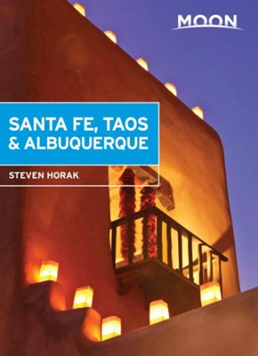 Moon Santa Fe, Taos & Albuquerque - eBook  -     By: Steven Horak