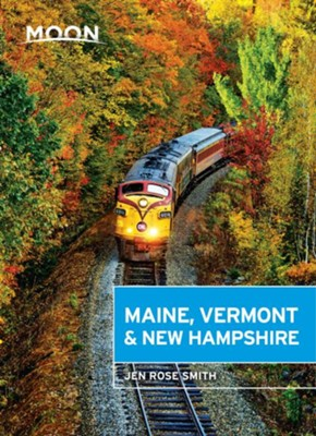 Moon Maine, Vermont & New Hampshire - eBook  -     By: Jen Rose Smith