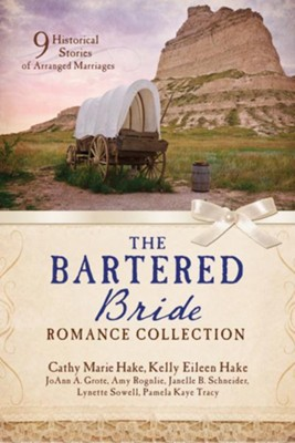 The Bartered Bride Romance Collection: 9 Historical Stories of Arranged Marriages - eBook  -     By: Cathy Marie Hake, Kelly Eileen Hake, JoAnn Grote