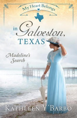 My Heart Belongs in Galveston, Texas: Madeline's Search - eBook  -     By: Kathleen Y'Barbo