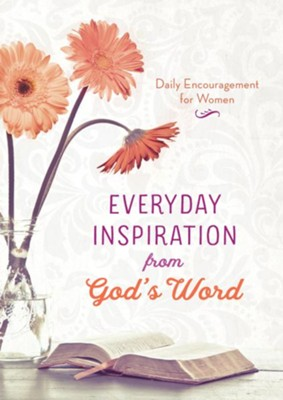 Everyday Inspiration from God's Word: Daily Encouragement for Women - eBook  -