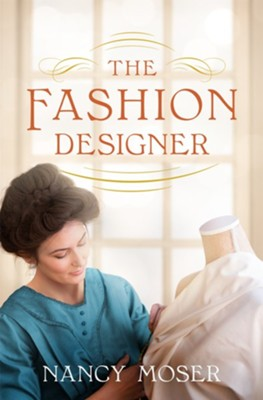 The Fashion Designer - eBook  -     By: Nancy Moser