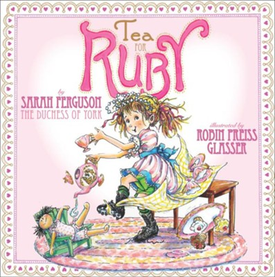 Tea for Ruby  -     By: Sarah Ferguson