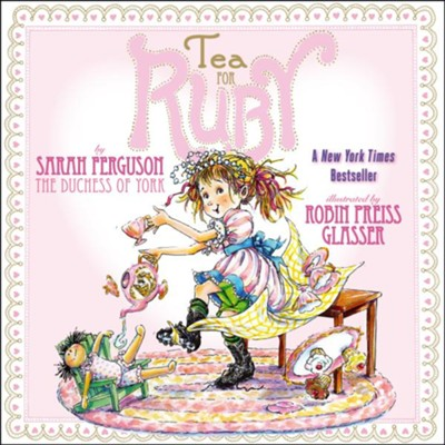 Tea for Ruby  -     By: Sarah Ferguson     Illustrated By: Robin Preiss Glasser