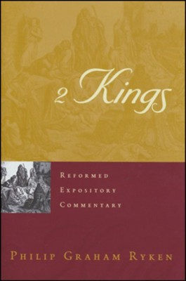 2 Kings: Reformed Expository Commentary [REC]   -     By: Philip Graham Ryken