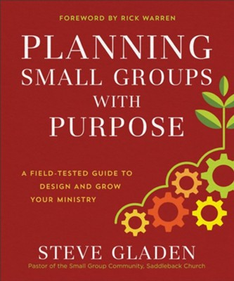 Planning Small Groups with Purpose: A Field-Tested Guide to Design and Grow Your Ministry - eBook  -     By: Steve Gladen