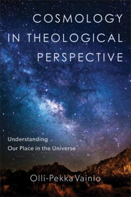 Cosmology in Theological Perspective: Understanding Our Place in the Universe - eBook  -     By: Olli-Pekka Vainio