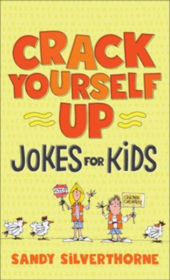 Crack Yourself Up Jokes for Kids - eBook  -     By: Sandy Silverthorne