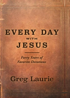 Every Day With Jesus: Forty Years of Favorite Devotions - eBook  -     By: Greg Laurie