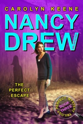 The Perfect Escape # 3 Book 3 in the Perfect Mystery Trilogy  -     By: Carolyn Keene