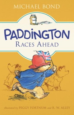 Paddington Races Ahead - eBook  -     By: Michael Bond     Illustrated By: Peggy Fortnum