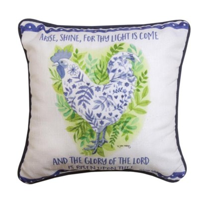 Arise, Shine, For Thy Light Is Come, Rooster, Pillow  -     By: Jane Maday