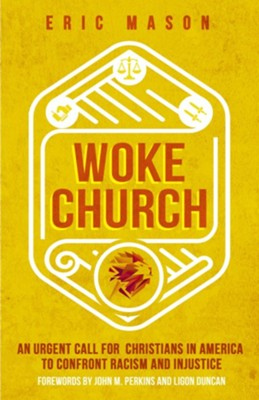 Woke Church: Regaining Our Prophetic Voice on Issues of Racial Injustice - eBook  -     By: Eric Mason