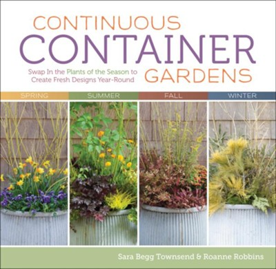 Continuous Container Gardens   -     By: Sara Begg Townsend