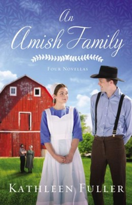 An Amish Family: An Amish Novella Collection - eBook  -     By: Kathleen Fuller