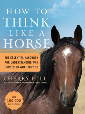 How to Think Like a Horse   -     By: Cherry Hill