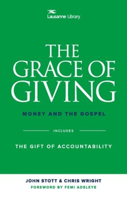 The Grace of Giving: Money and the Gospel - eBook  -     By: John Stott, Chris Wright