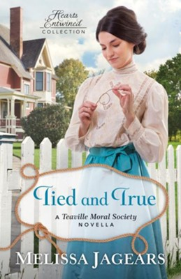 Tied and True (Hearts Entwined Collection): A Teaville Moral Society Novella - eBook  -     By: Melissa Jagears