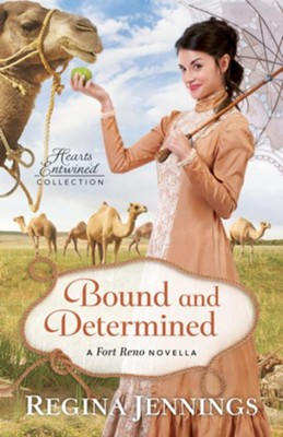 Bound and Determined (Hearts Entwined Collection): A Fort Reno Novella - eBook  -     By: Regina Jennings