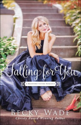 Falling for You (A Bradford Sisters Romance Book #2) - eBook  -     By: Becky Wade